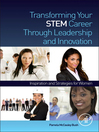 Transforming Your STEM Career Through Leadership and Innovation (eBook): Inspiration and Strategies for Women