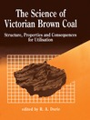 The Science of Victorian Brown Coal (eBook): Structure, Properties and Consequences for Utilization