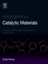 Heterogeneous Catalytic Materials (eBook): Solid State Chemistry, Surface Chemistry and Catalytic Behaviour