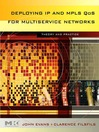 Deploying IP and MPLS QoS for Multiservice Networks (eBook): Theory & Practice