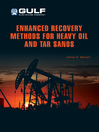 Enhanced Recovery Methods for Heavy Oil and Tar Sands (eBook)