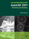 Up and Running with AutoCAD 2011 (eBook): 2D Drawing and Modeling