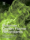 Polymer Green Flame Retardants (eBook): A comprehensive Guide to Additives and Their Applications