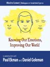 Knowing Our Emotions, Improving Our World (MP3)