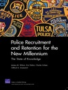 Police Recruitment and Retention for the New Millennium (eBook): The State of Knowledge