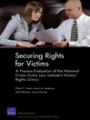 Securing Rights for Victims (eBook): A Process Evaluation of the National Crime Victim Law Institute's Victims' Rights Clinics