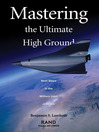 Mastering the Ultimate High Ground (eBook): Next Steps in the Military Uses of Space