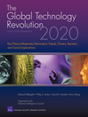 The Global Technology Revolution 2020, Executive Summary (eBook): Bio/Nano/Materials/Information Trends, Drivers, Barriers, and Social Implications