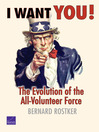 I Want You! (eBook): The Evolution of the All-Volunteer Force