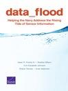 Data Flood (eBook): Helping the Navy Address the Rising Tide of Sensor Information