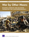 War by Other Means - Building Complete and Balanced Capabilities for Counterinsurgency (eBook): RAND Counterinsurgency Study - Final Report
