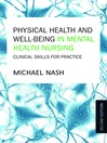Physical Health and Well-Being in Mental Health Nursing (eBook): Clinical Skills for Practice