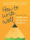 How to Write Well (eBook): A Guide for Health and Social Care Students