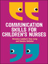 Communication Skills for Children's Nurses (eBook)
