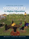A Practical Guide to Using Second Life in Higher Education (eBook)