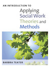 An Introduction to Applying Social Work Theories and Methods (eBook)