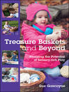 Treasure Baskets and Beyond (eBook): Realizing the Potential of Sensory-Rich Play