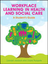 Workplace Learning in Health and Social Care (eBook): A Student's Guide