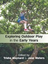 Exploring Outdoor Play in the Early Years (eBook)