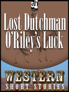 Lost Dutchman O'Riley's Luck (MP3)