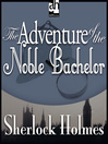 The Adventure of the Noble Bachelor (MP3)