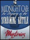 The Mystery of the Screaming Kettle (MP3)