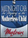 The Mystery of the Motherless Child (MP3)