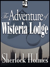 The Adventure of Wisteria Lodge (MP3)