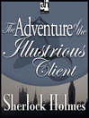 The Adventure of the Illustrious Client (MP3)