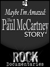 Maybe I'm Amazed (MP3): The Paul McCartney Story