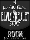 Love Me Tender (MP3): The Elvis Presley Story