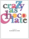 Crazy As Chocolate (eBook)