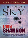 The Poison Sky (eBook): Jack Liffey Series, Book 3