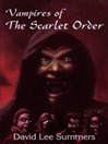 Vampire of the Scarlet Order by David Lee Summers eBook