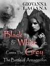 With Black & White Comes the Grey The Battle of Armageddon, Book 1 by Giovanna Lagana eBook