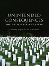 Unintended Consequences (eBook): The United States at War