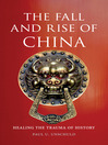 The Fall and Rise of China (eBook): Healing the Trauma of History