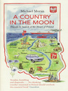 A Country in the Moon (eBook): Travels In Search Of The Heart Of Poland