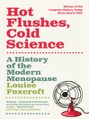 Hot Flushes, Cold Science (eBook): A History of the Modern Menopause