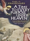 A Time To Every Purpose Under Heaven (eBook)