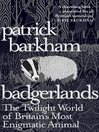 Badgerlands (eBook): The Twilight World of Britain's Most Enigmatic Animal