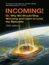 Incoming! (eBook): Or, Why We Should Stop Worrying and Learn to Love the Meteorite