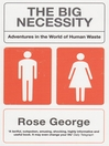 The Big Necessity (eBook): Adventures in the World of Human Waste