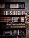 Besieged (eBook): Life Under Fire on a Sarajevo Street