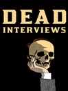 Dead Interviews (eBook): Living Writers Meet Dead Icons