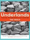 Underlands (eBook): A Journey Through Britain's Lost Landscape
