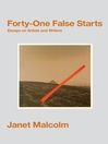 Forty-One False Starts (eBook): Essays on Artists and Writers