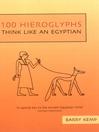 100 Hieroglyphs (eBook): Think Like An Egyptian