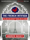 The French Intifada (eBook): The Long War Between France and Its Arabs