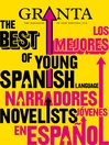 The Best of Young Spanish Language Novelists (eBook): Granta, Volume 113